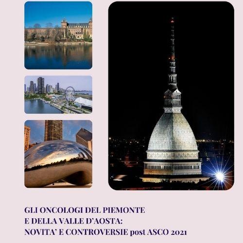 Gli Oncologi del Piemonte e della Valle d'Aosta: novità e controversie post ASCO 2021